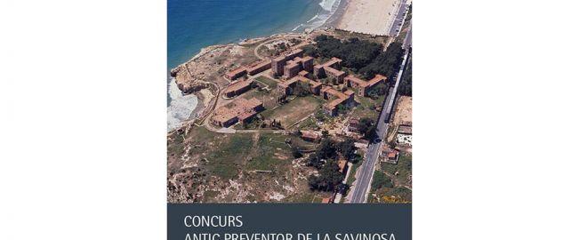 Concurso de Ideas para la rehabilitación global del antiguo preventori de la Savinosa. Tarragona