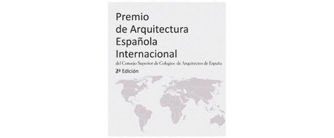 Premios de Arquitectura Española Internacional 2015 del Consejo Superior de los Colegios de Arquitectos de España