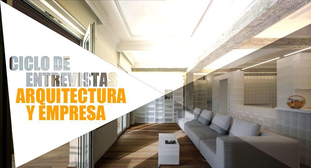Entrevistas exclusivas Arquitectura y Empresa: Serrano + Baquero