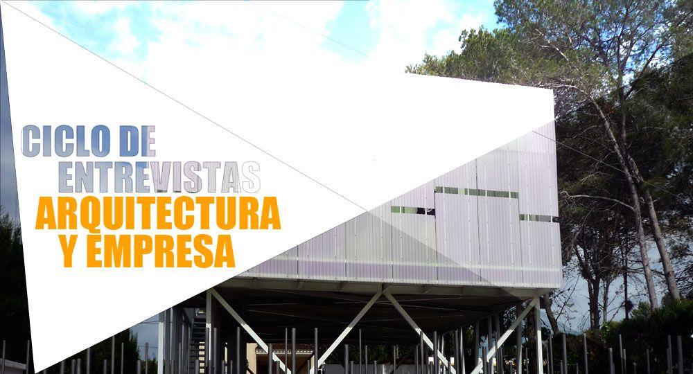 Entrevistas exclusivas Arquitectura y Empresa: MCP Arquitectura