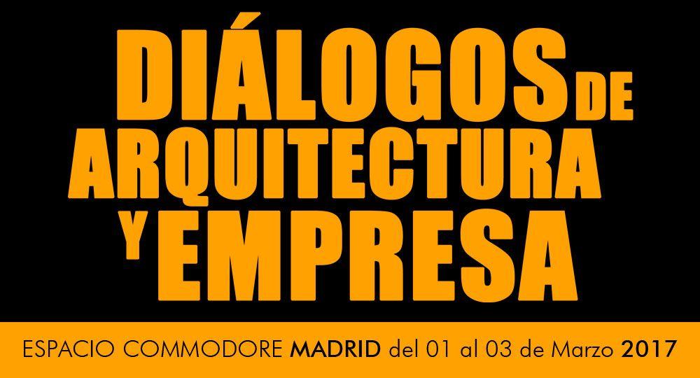 Nos vemos en Madrid: Diálogos de arquitectura y empresa