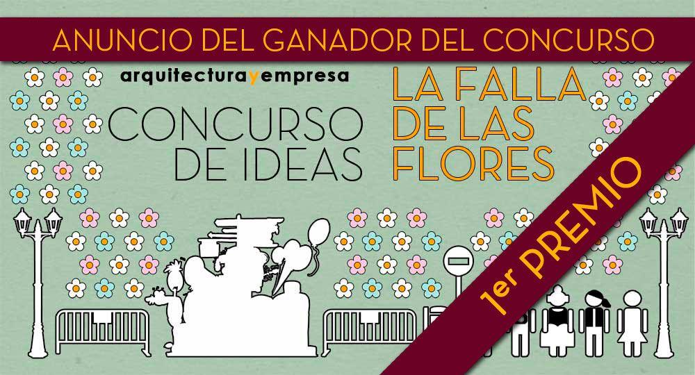 """Ganador: Concurso de Ideas """"La Falla de las Flores"""""""