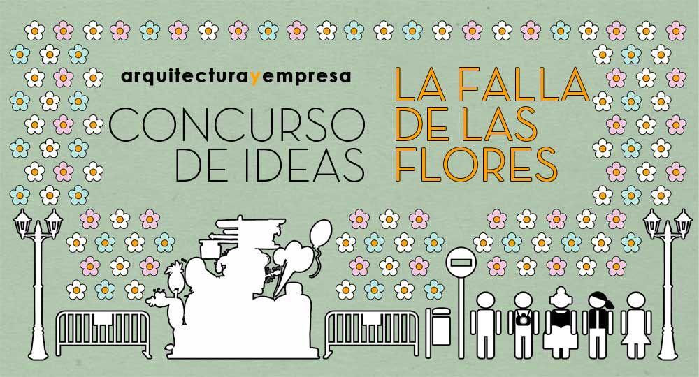 Concurso de Ideas LA FALLA DE LAS FLORES ¡Participa!