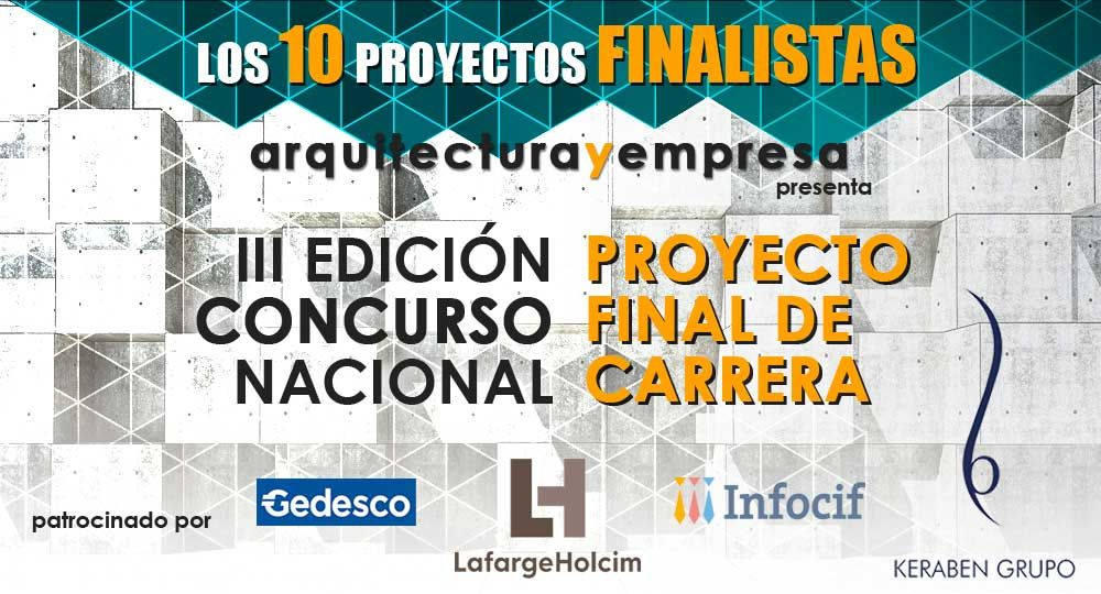 Presentamos los 10 proyectos FINALISTAS de la III Edición del Concurso de PFC