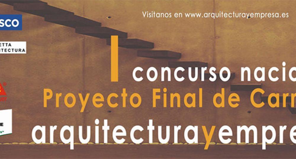 Ier Concurso Nacional para Proyectos Fin de Carrera Arquitectura y Empresa