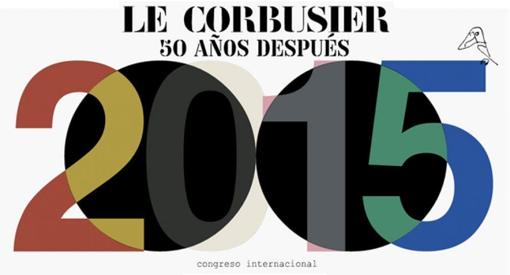 """Congreso Internacional """"LC 2015 Le Corbusier 50 años después"""" en Valencia"""