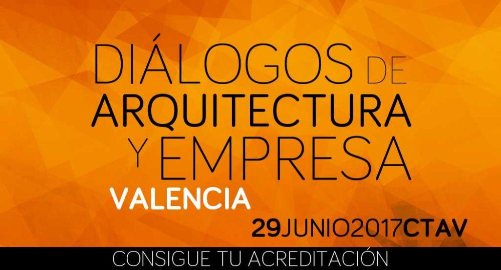 Menos de 10 días para Diálogos de Arquitectura y Empresa VALENCIA