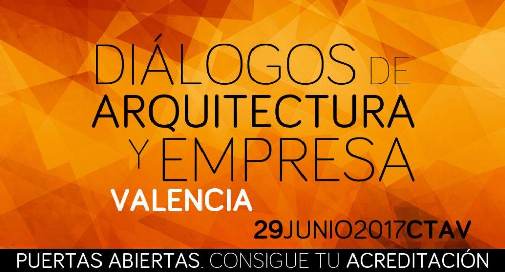 Este Jueves 29 inauguramos Diálogos de Arquitectura y Empresa Valencia