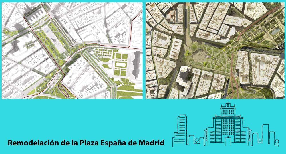 Ciudades y Urbanismo: Dos propuestas finalistas para la Remodelación de la Plaza de España de Madrid