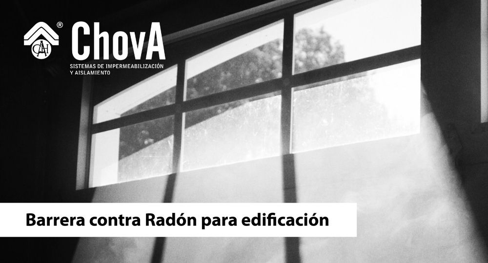 ChovA lanza una nueva barrera anti-radón
