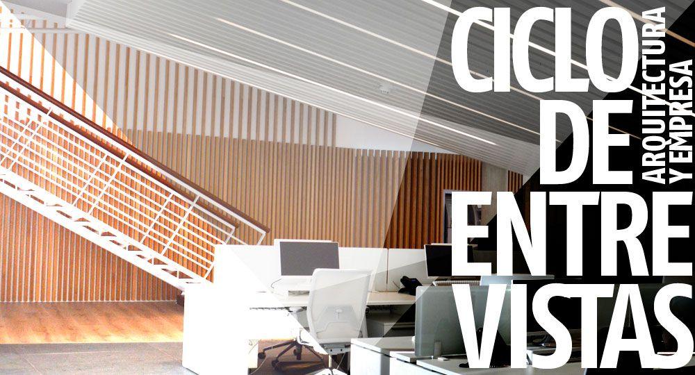 Entrevistas exclusivas Arquitectura y Empresa: Puerta 35