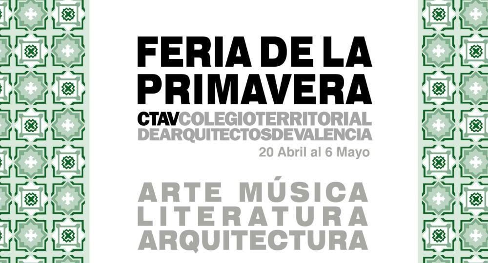 Feria de la Primavera 2017. Colegio Territorial de Arquitectos de Valencia