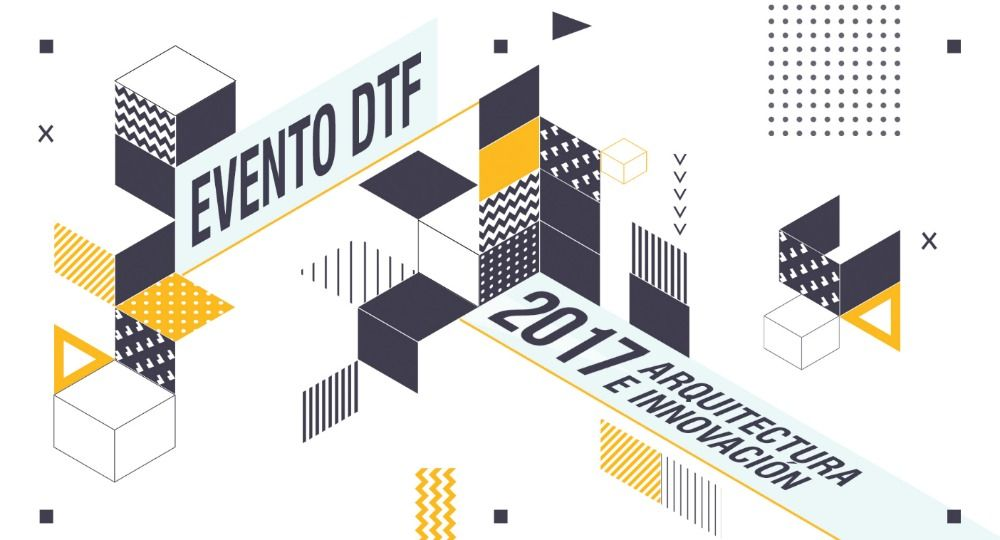 Evento DTF Arquitectura e innovación. Revista Designing the Future
