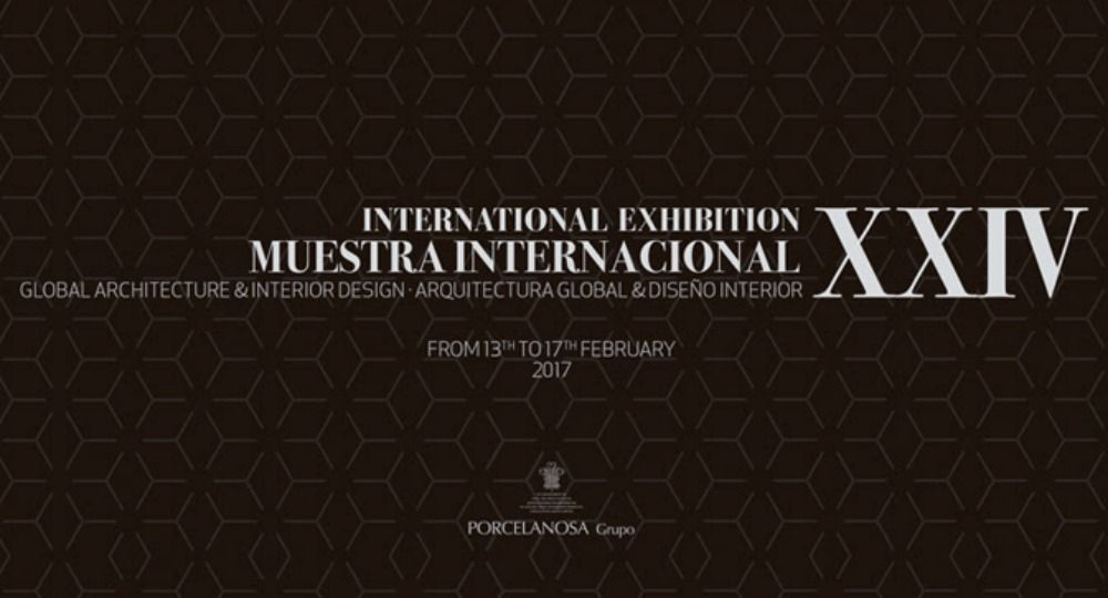PORCELANOSA. XXIV Muestra Internacional Arquitectura Global & Diseño Interior