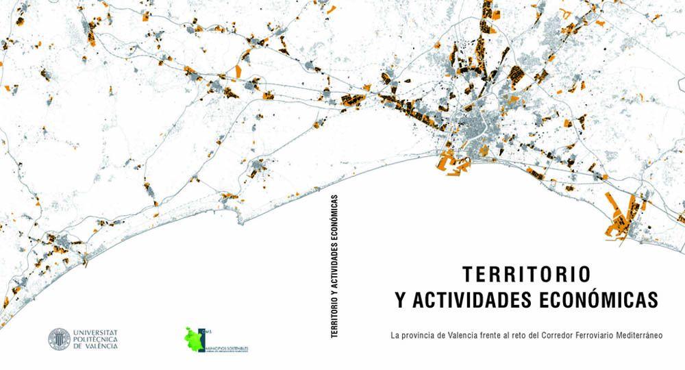 Territorio y actividades económicas: La provincia de Valencia frente al reto del Corredor Ferroviario Mediterráneo.