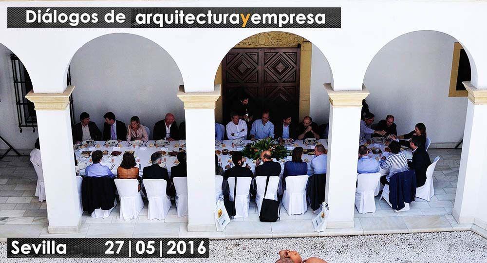 Diálogos de Arquitectura y Empresa, Sevilla.