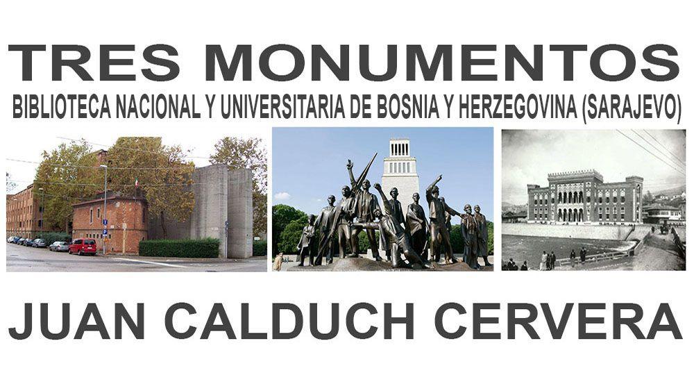 Tres monumentos: Biblioteca Nacional y Universitaria de Bosnia y Herzegovina (Sarajevo).