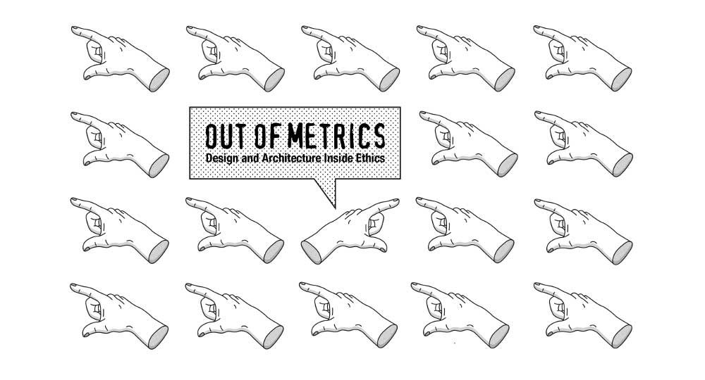 Out of Metrics – Design and Architecture Inside Ethics