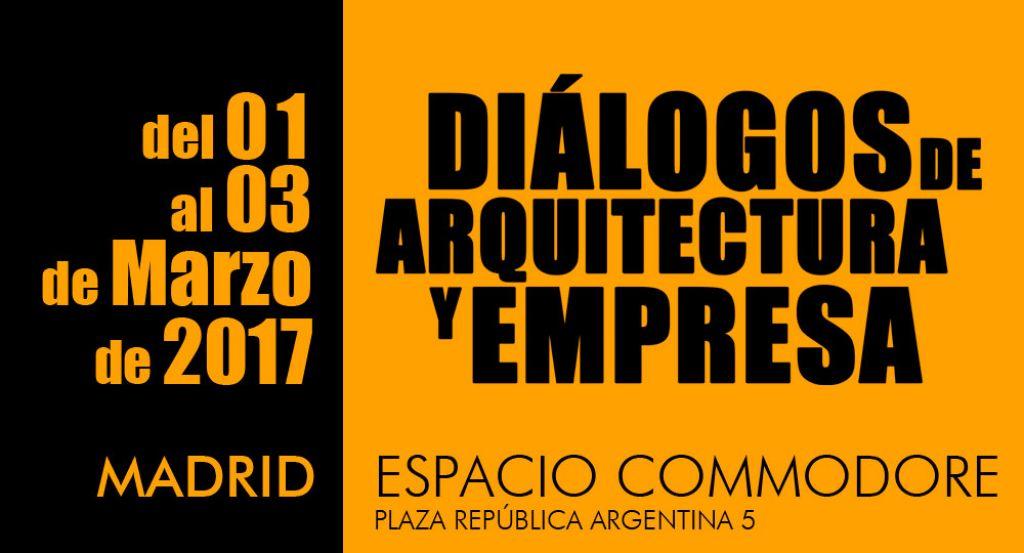 Mañana inauguramos Diálogos de arquitectura y empresa, Madrid.