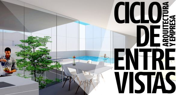 Entrevistas exclusivas Arquitectura y Empresa: OAM Arquitectos