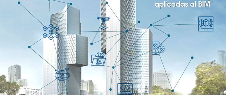 Nuevas tecnologías aplicadas al BIM