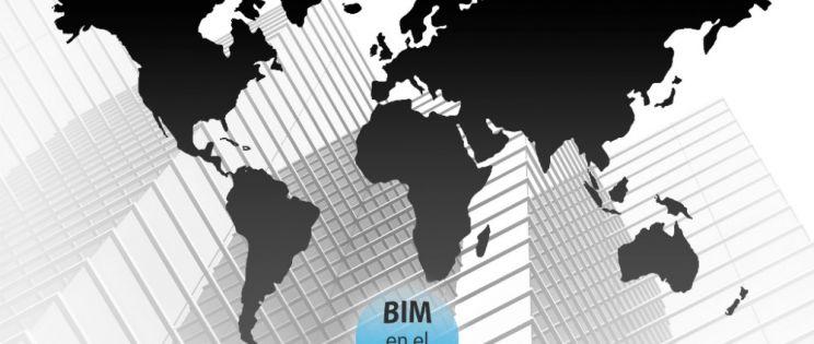 BIM en el mundo. Implantación de la nueva metodología en el sector de la arquitectura